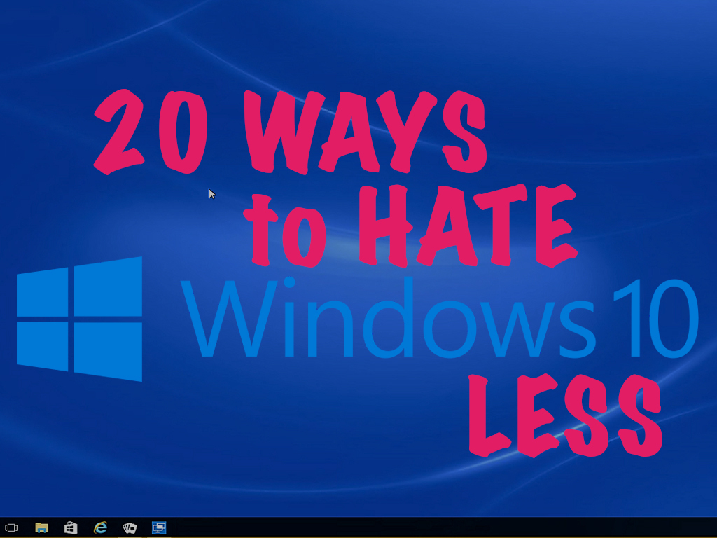 00-47fe-win10-hate-less-100694439-orig
